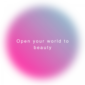 Open your world to beauty
